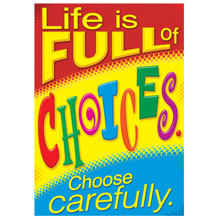 Life is Full of Choices ARGUS Poster