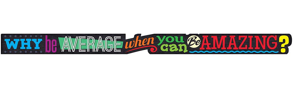 Why Be Average ARGUS Banner