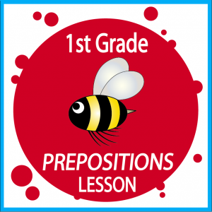 First Grade Language Lesson Prepositions